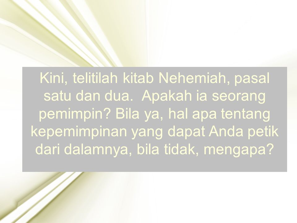 6 Kasus Nehemia, PENGAMATAN: 1.