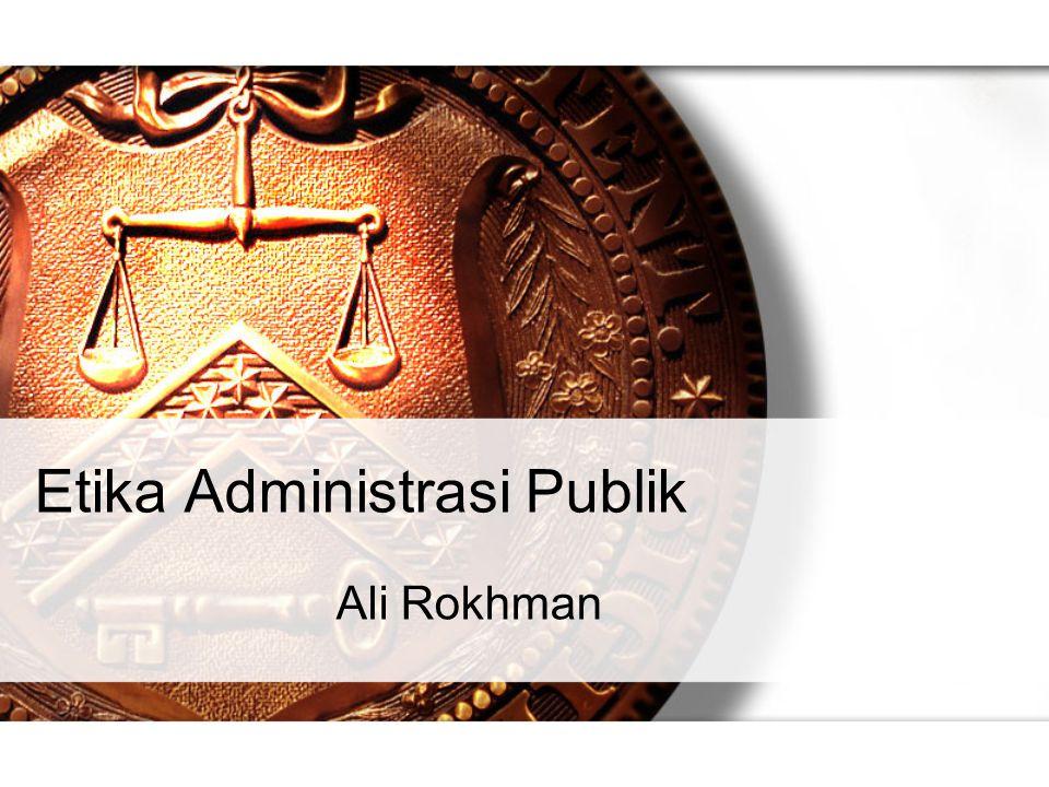 Etika Administrasi Publik Ali Rokhman