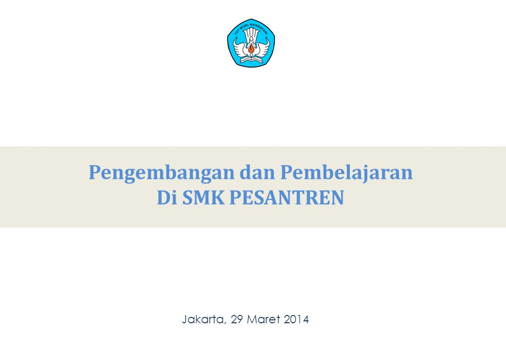 Pengembangan dan Pembelajaran Di SMK PESANTREN Jakarta, 29 Maret 2014