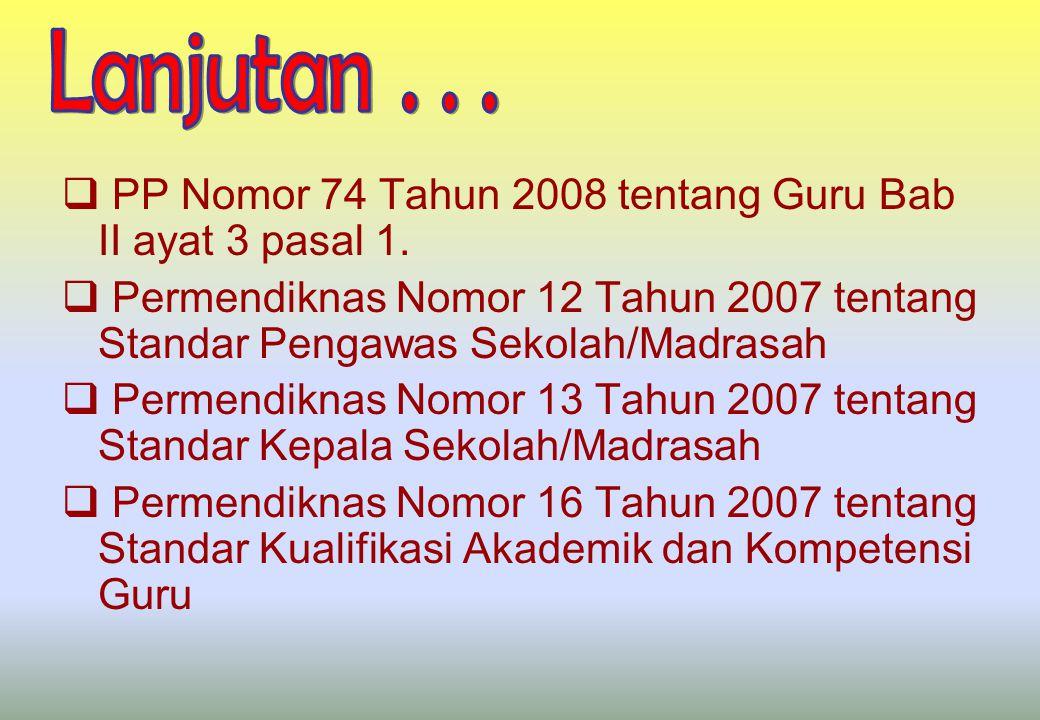  PP Nomor 74 Tahun 2008 tentang Guru Bab II ayat 3 pasal 1.