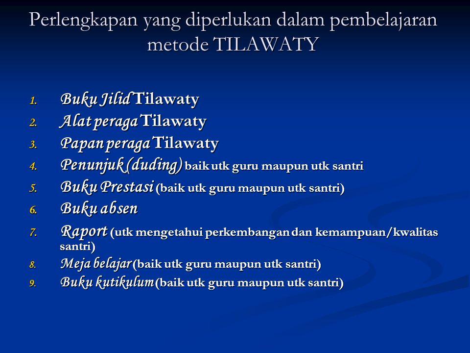 1. Buku Jilid Tilawaty 2. Alat peraga Tilawaty 3.