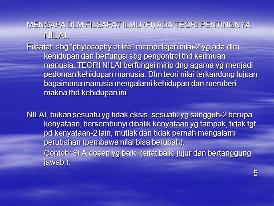 CABANG TEORI NILAI a.ETIKA: CABANG AKSIOLOGI YG MEMBAHAS TTG NILAI BAIK/BURUK.