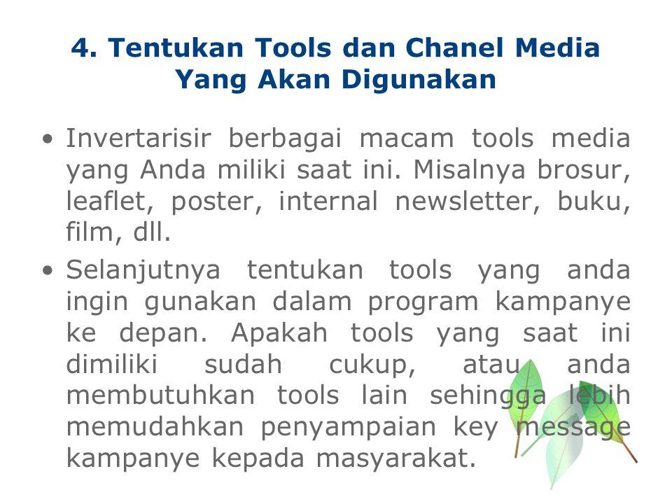 4. Tentukan Tools dan Chanel Media Yang Akan Digunakan Invertarisir berbagai macam tools media yang Anda miliki saat ini. Misalnya brosur, leaflet, po