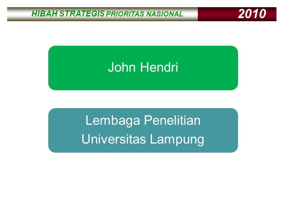 HIBAH STRATEGIS PRIORITAS NASIONAL 2010 HIBAH STRATEGIS PRIORITAS NASIONAL 2010 PANDUAN HIBAH KOMPETITIF PENELITIAN SESUAI PRIORITAS NASIONAL Kegiatan penelitian Hibah Kompetitif Penelitian sesuai Prioritas Nasional (Penelitian Strategis Prioritas) sebagai tanggapan atas pencanangan 6 bidang strategis nasional yang dicanangkan oleh Presiden RI pada tahun 2008, yang memerlukan penelitian yang intensif untuk mengatasi pelbagai masalah yang dihadapi bangsa Indonesia.