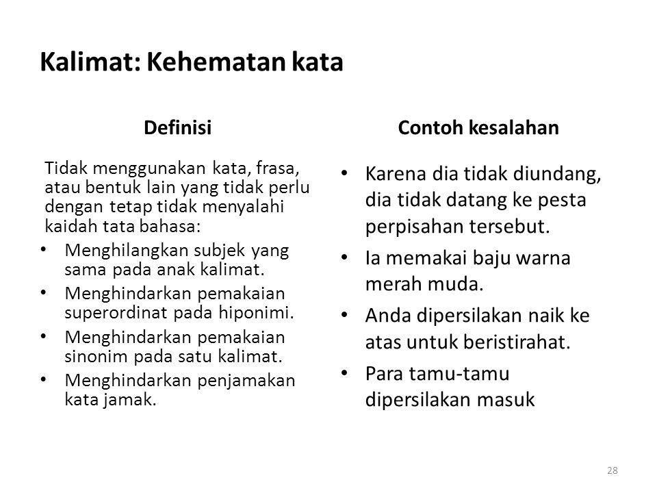 Kalimat: Kecermatan penalaran Definisi Kalimat tidak menimbulkan tafsiran ganda dan tepat dalam pilihan kata.