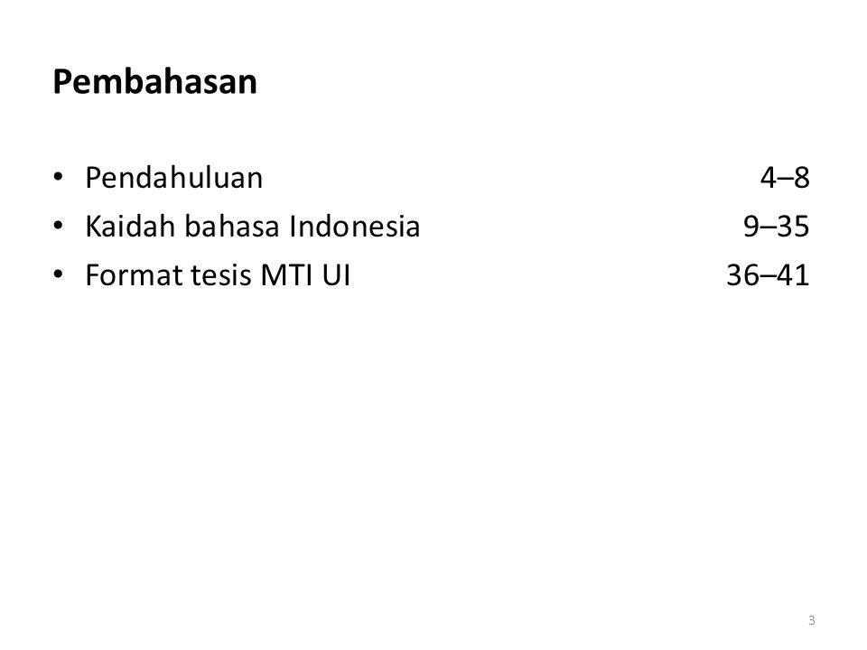 Pembahasan Pendahuluan4–8 Kaidah bahasa Indonesia9–35 Format tesis MTI UI36–41 3