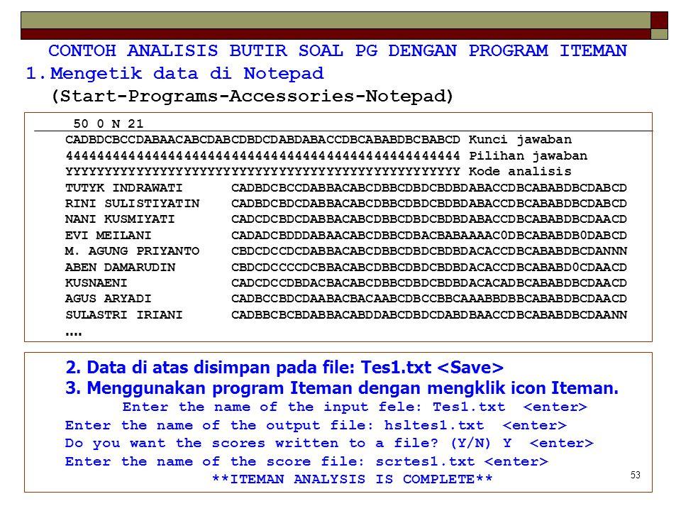 52 ITEMAN (MicroCAT) Dikembangkan oleh Assessment Systems Corporation mulai 1982, 1984, 1986, 1988, 1993; mulai dari versi 2.00 – 3.50. Alamatnya Asse