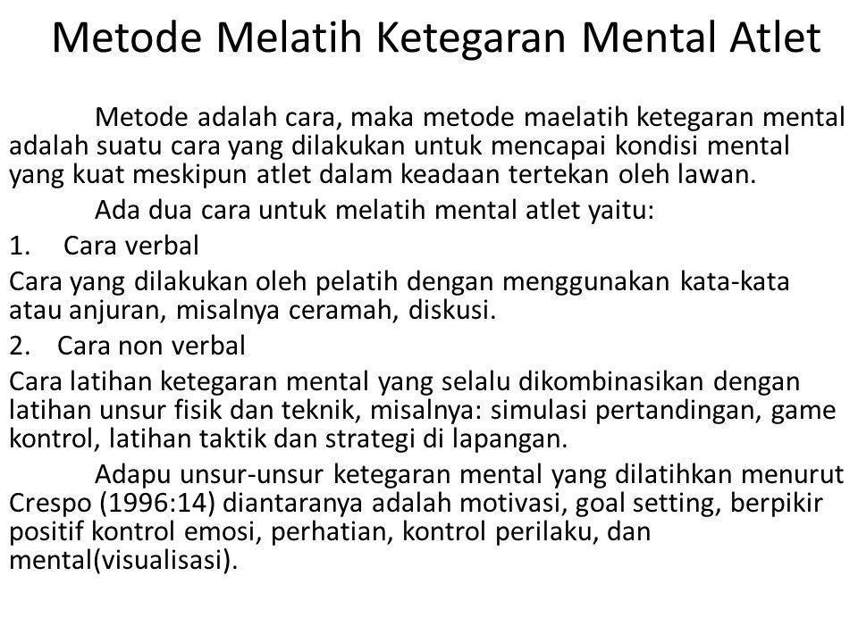 Bentuk-Bentuk Latihan Mental: 1.Latihan secara verbal: a.