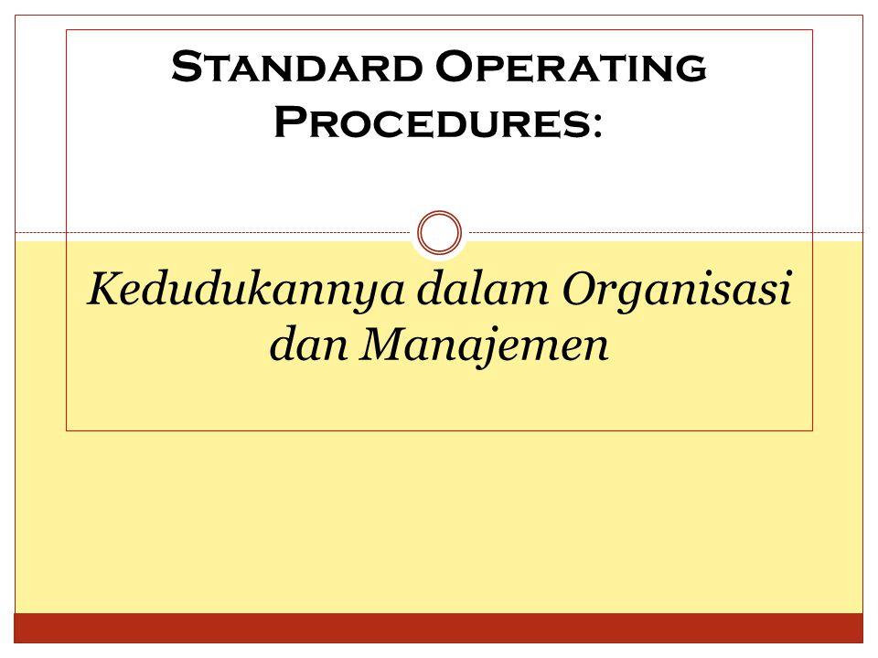 Standard Operating Procedures : Kedudukannya dalam Organisasi dan Manajemen