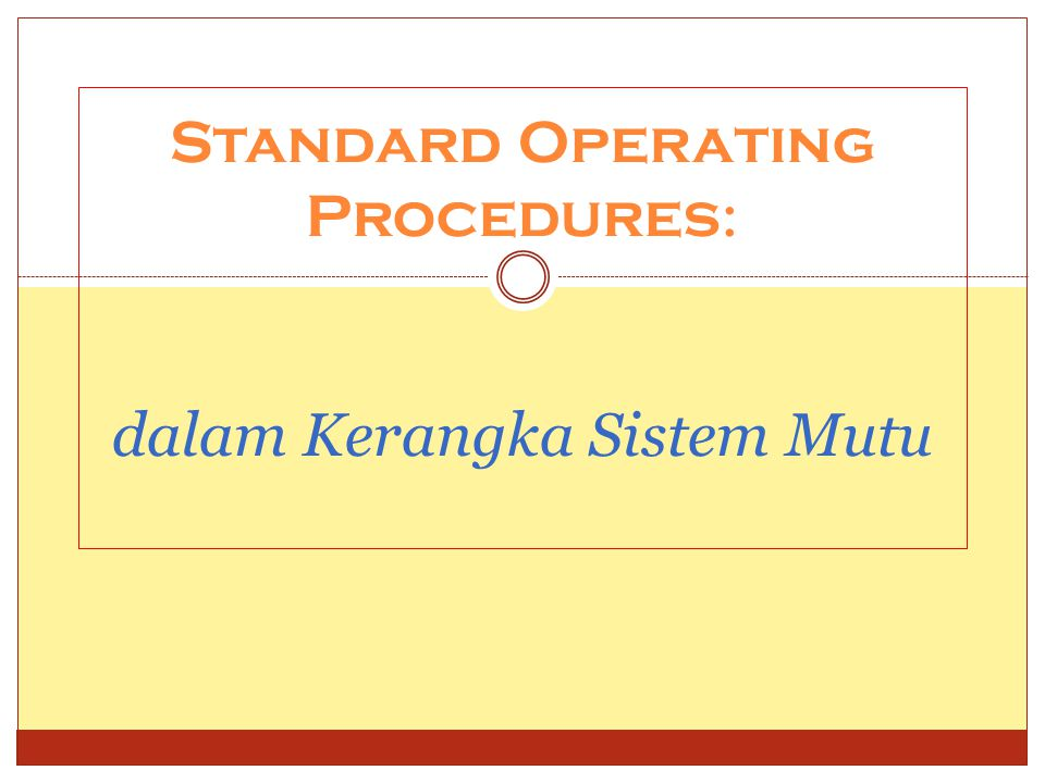 Standard Operating Procedures : dalam Kerangka Sistem Mutu