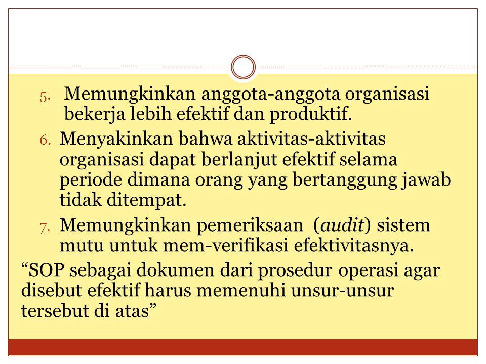 5. Memungkinkan anggota-anggota organisasi bekerja lebih efektif dan produktif. 6. Menyakinkan bahwa aktivitas-aktivitas organisasi dapat berlanjut ef