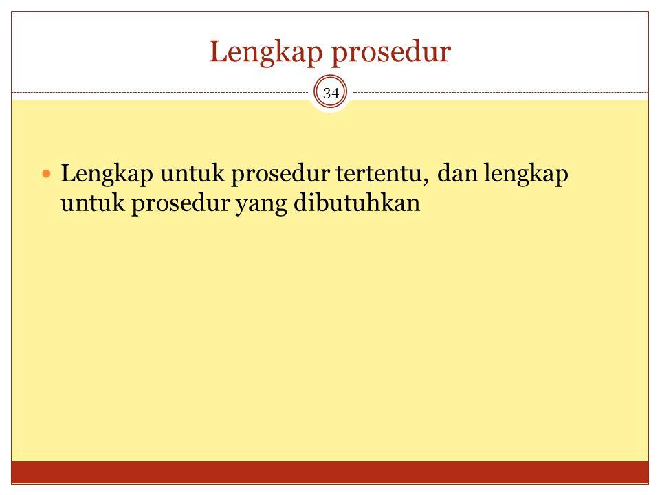 Lengkap prosedur 34 Lengkap untuk prosedur tertentu, dan lengkap untuk prosedur yang dibutuhkan