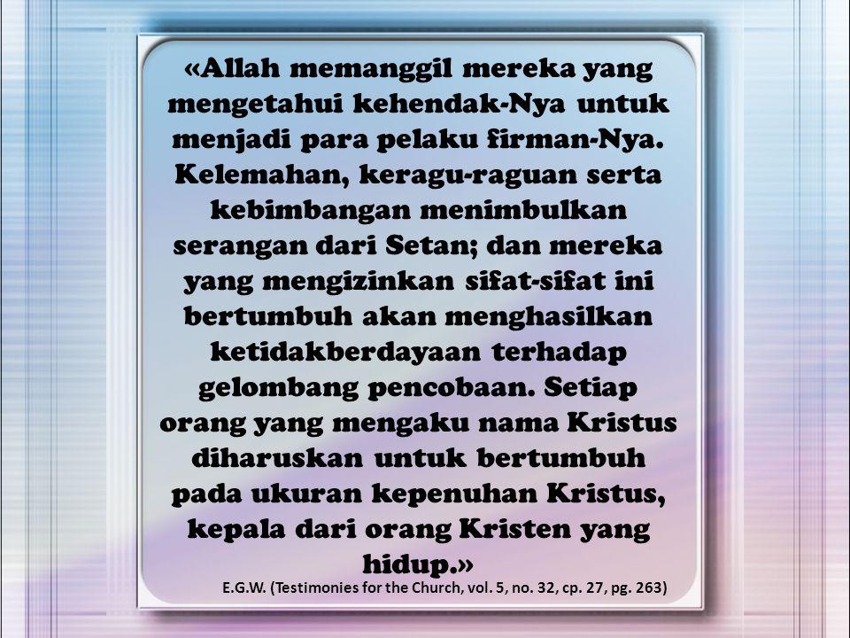 «Allah memanggil mereka yang mengetahui kehendak-Nya untuk menjadi para pelaku firman-Nya. Kelemahan, keragu-raguan serta kebimbangan menimbulkan sera