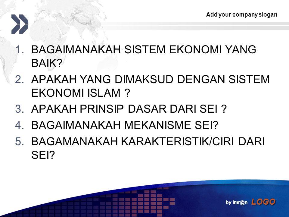 Add your company slogan LOGO 1.BAGAIMANAKAH SISTEM EKONOMI YANG BAIK.