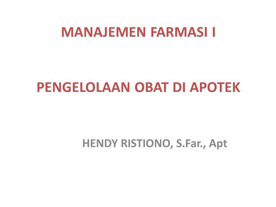 MANAJEMEN FARMASI I PENGELOLAAN OBAT DI APOTEK HENDY RISTIONO, S.Far., Apt