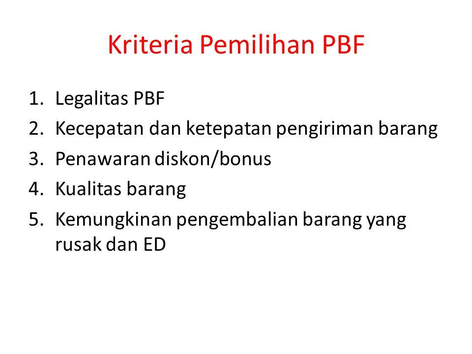 Kriteria Pemilihan PBF 1.Legalitas PBF 2.Kecepatan dan ketepatan pengiriman barang 3.Penawaran diskon/bonus 4.Kualitas barang 5.Kemungkinan pengembali