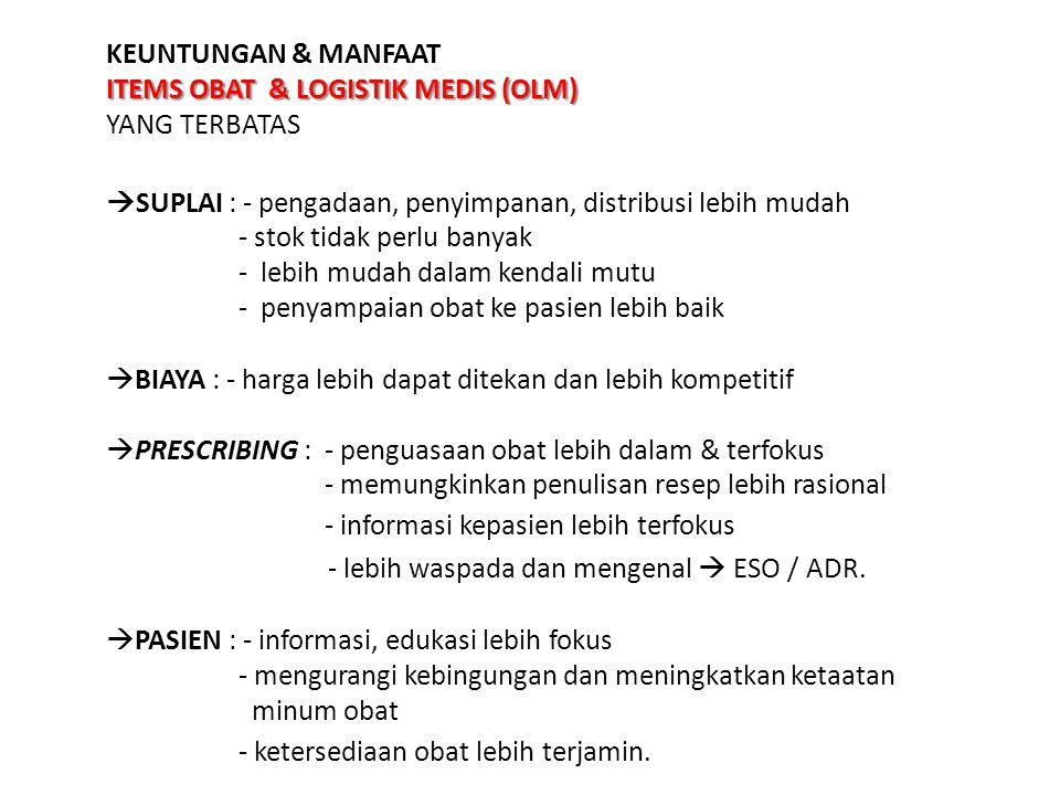 OBAT YANG BEREDAR DI INDONESIA: > 15.000 JENIS DANA TERSEDIA TERBATAS PERLU DILAKUKAN SELEKSI / PEMILIHAN MANFAAT KEAMANAN KETERSEDIAAN Managerial aspect Medical aspect