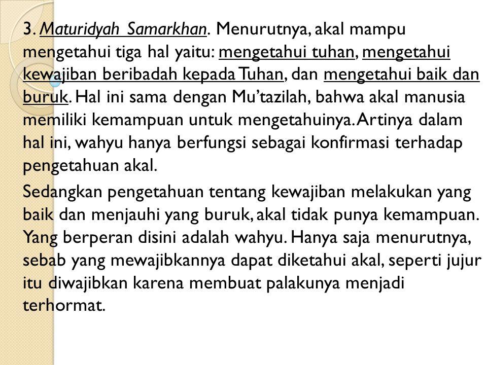 2.Menurut Asy'ariyah, pertama semua kewajiban manusia hanya dapat diketahui melalui wahyu.