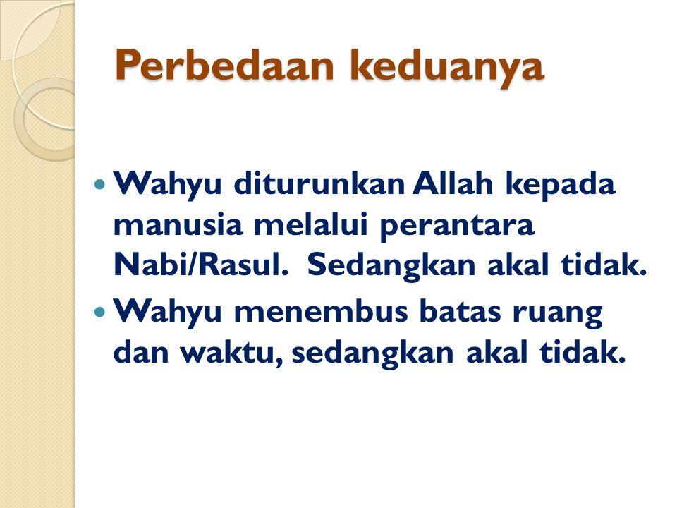 Perbedaan keduanya Wahyu diturunkan Allah kepada manusia melalui perantara Nabi/Rasul.