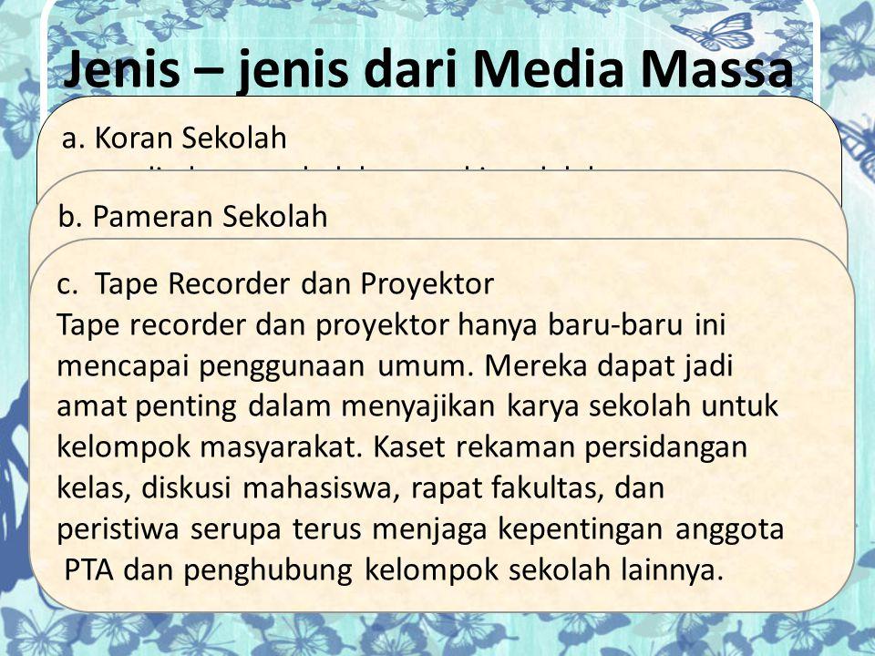Jenis – jenis dari Media Massa Sekolah a. Koran Sekolah media koran sekolah mungkin adalah yang paling umum ada. Sementara sirkulasi di luar sekolah i