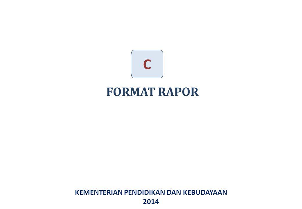KEMENTERIAN PENDIDIKAN DAN KEBUDAYAAN 2014 FORMAT RAPOR C 34
