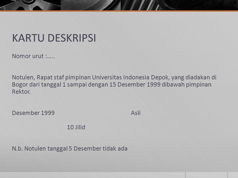 KARTU DESKRIPSI Nomor urut :….. Notulen, Rapat staf pimpinan Universitas Indonesia Depok, yang diadakan di Bogor dari tanggal 1 sampai dengan 15 Desem