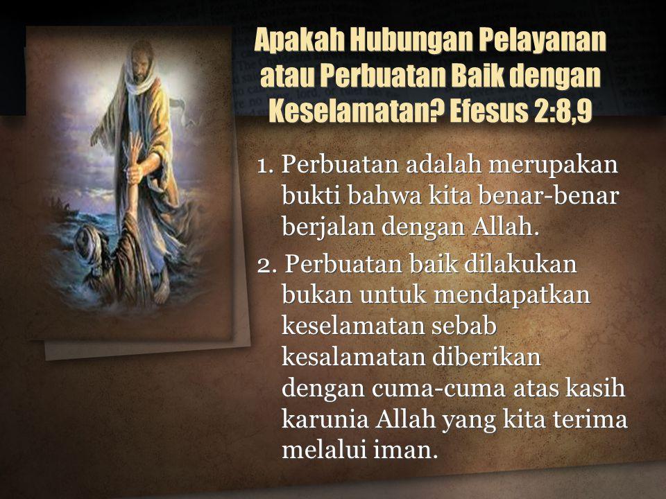 Apakah Hubungan Pelayanan atau Perbuatan Baik dengan Keselamatan.