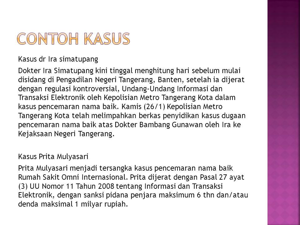 Kasus dr Ira simatupang Dokter Ira Simatupang kini tinggal menghitung hari sebelum mulai disidang di Pengadilan Negeri Tangerang, Banten, setelah ia d
