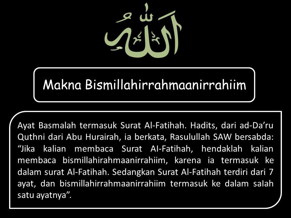 Ayat Basmalah termasuk Surat Al-Fatihah.