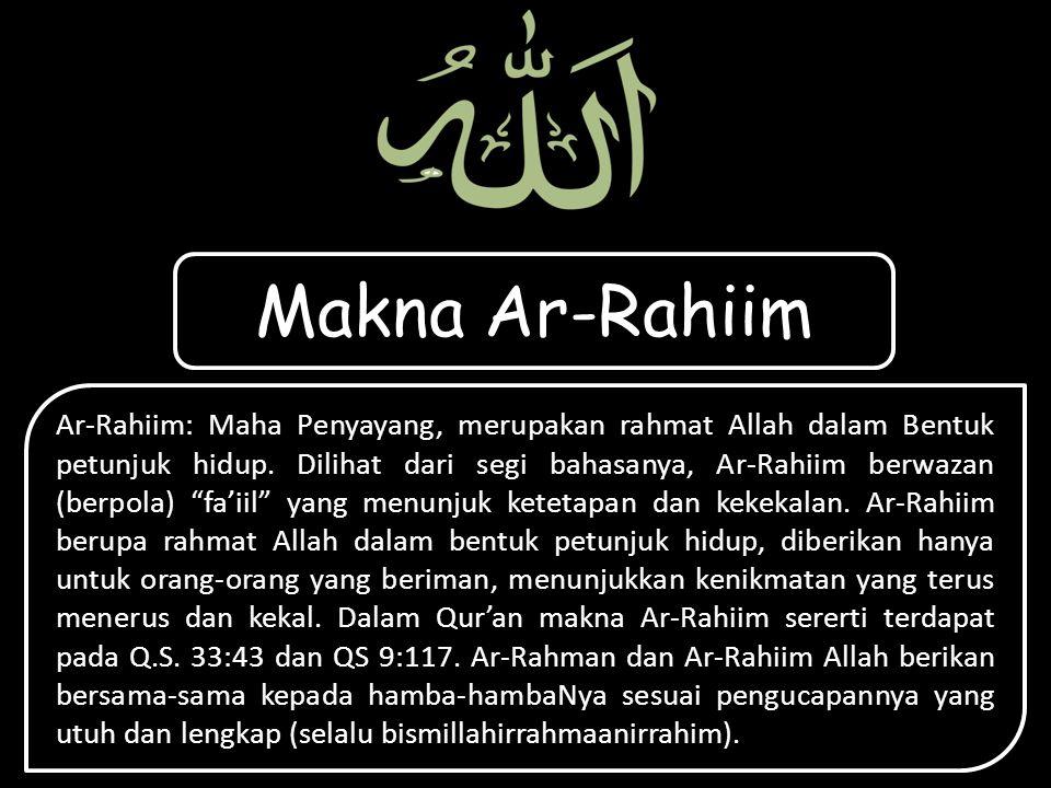 Ar-Rahiim: Maha Penyayang, merupakan rahmat Allah dalam Bentuk petunjuk hidup.