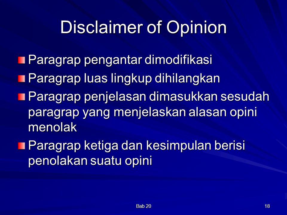 Bab 20 18 Disclaimer of Opinion Paragrap pengantar dimodifikasi Paragrap luas lingkup dihilangkan Paragrap penjelasan dimasukkan sesudah paragrap yang