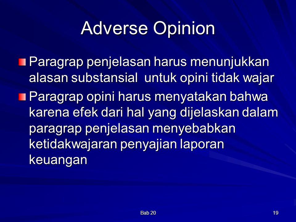 Bab 20 19 Adverse Opinion Paragrap penjelasan harus menunjukkan alasan substansial untuk opini tidak wajar Paragrap opini harus menyatakan bahwa karen