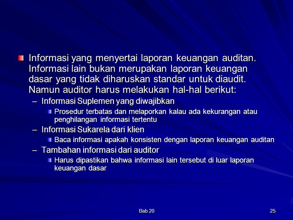 Bab 20 25 Informasi yang menyertai laporan keuangan auditan. Informasi lain bukan merupakan laporan keuangan dasar yang tidak diharuskan standar untuk