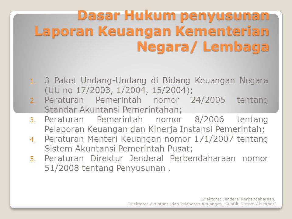 Direktorat Jenderal Perbendaharaan, Direktorat Akuntansi dan Pelaporan Keuangan, SubDit Sistem Akuntansi 1. 3 Paket Undang-Undang di Bidang Keuangan N