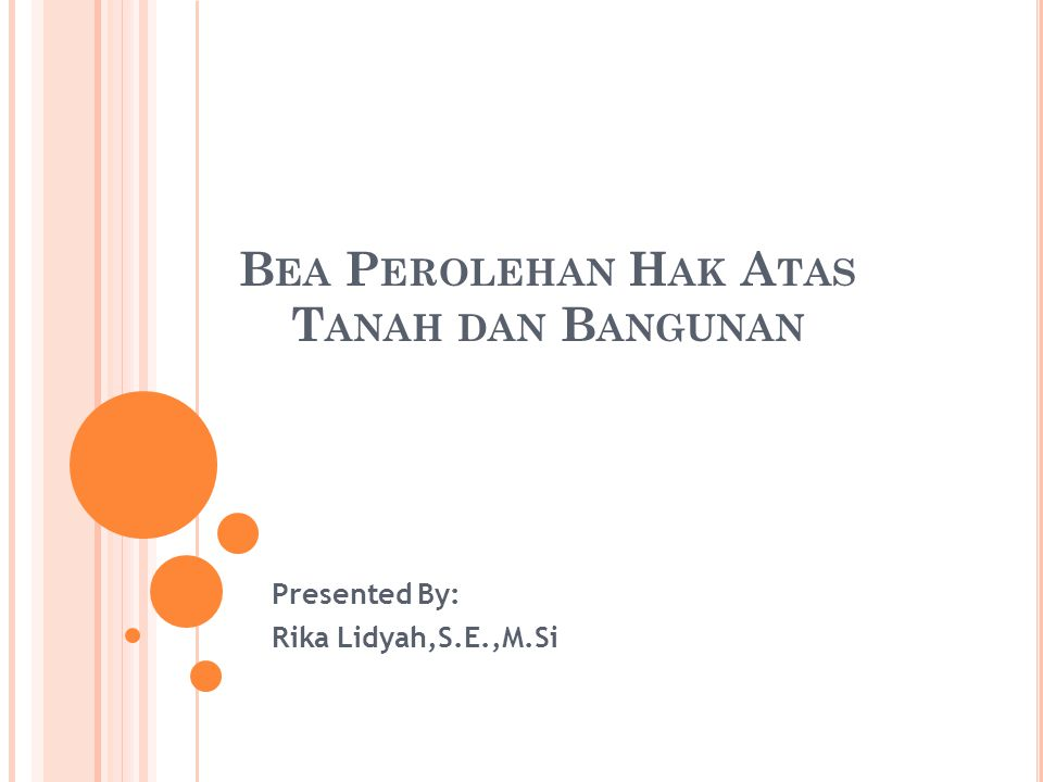 B EA P EROLEHAN H AK A TAS T ANAH DAN B ANGUNAN Presented By: Rika Lidyah,S.E.,M.Si