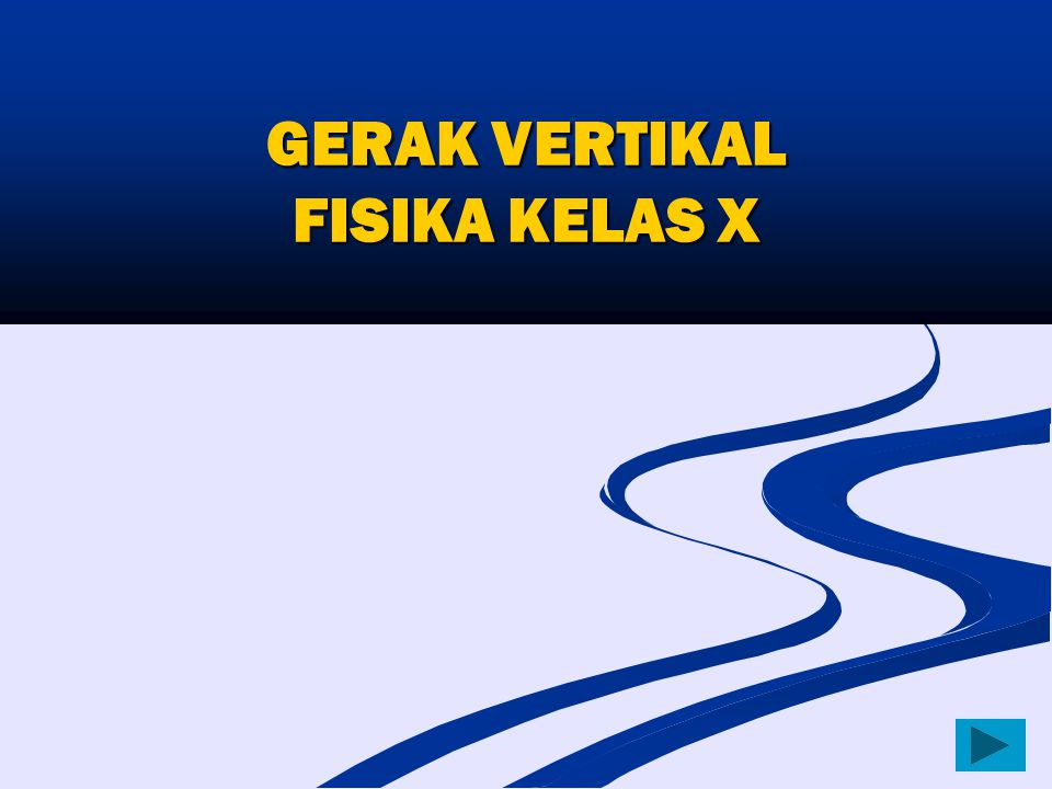 GERAK VERTIKAL FISIKA KELAS X