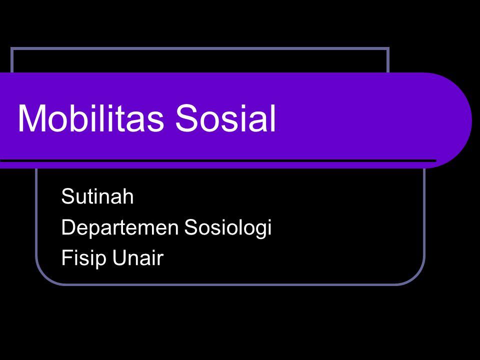 Mobilitas Sosial Sutinah Departemen Sosiologi Fisip Unair