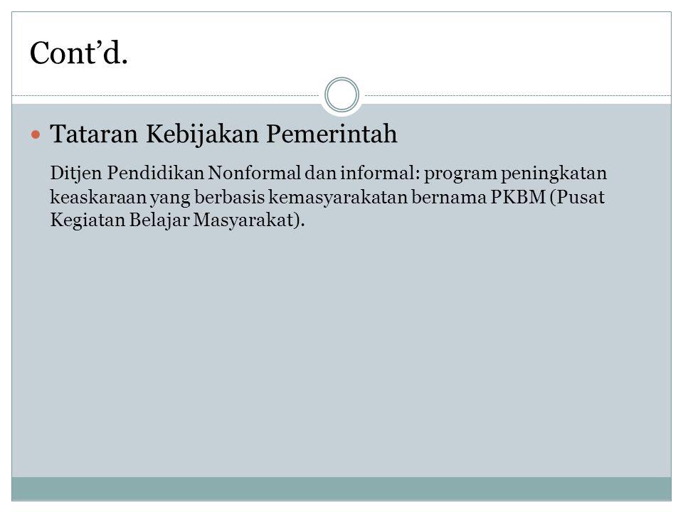 Cont'd. Tataran Kebijakan Pemerintah Ditjen Pendidikan Nonformal dan informal: program peningkatan keaskaraan yang berbasis kemasyarakatan bernama PKB