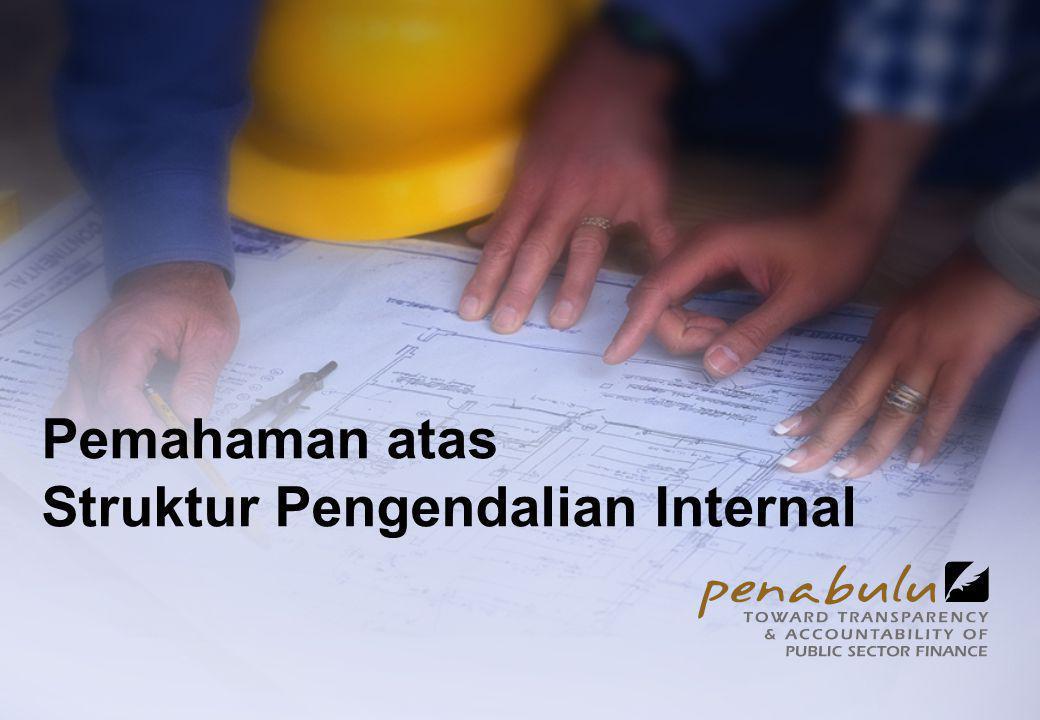 Pemahaman atas Struktur Pengendalian Internal