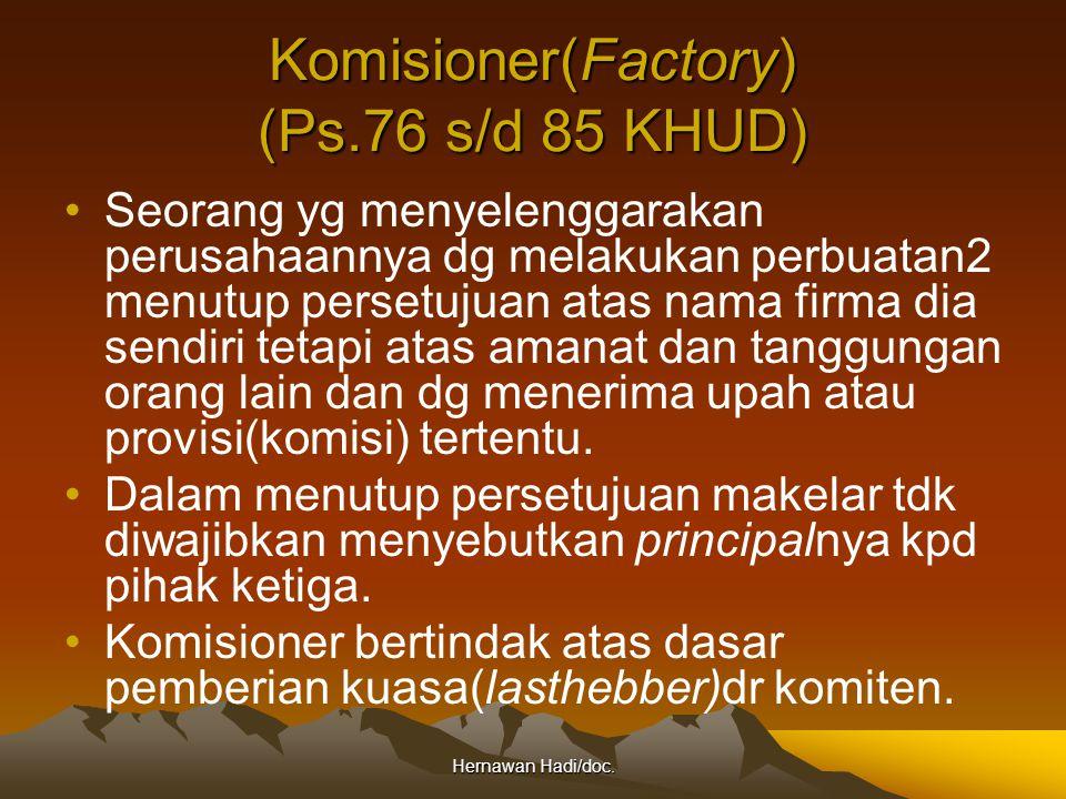 Hernawan Hadi/doc. Komisioner(Factory) (Ps.76 s/d 85 KHUD) Seorang yg menyelenggarakan perusahaannya dg melakukan perbuatan2 menutup persetujuan atas