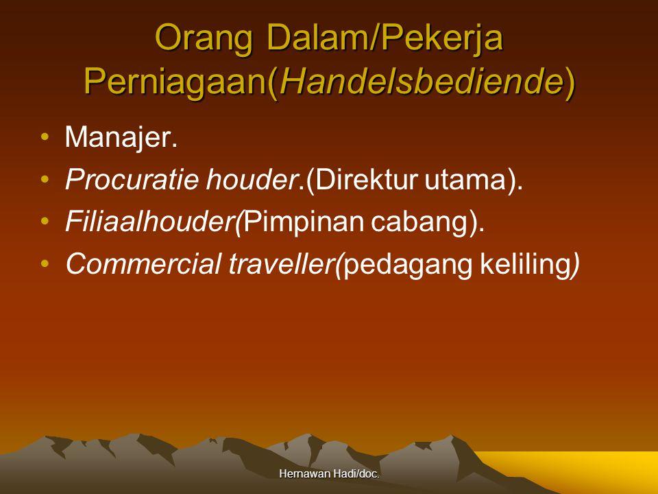 Hernawan Hadi/doc. Orang Dalam/Pekerja Perniagaan(Handelsbediende) Manajer. Procuratie houder.(Direktur utama). Filiaalhouder(Pimpinan cabang). Commer