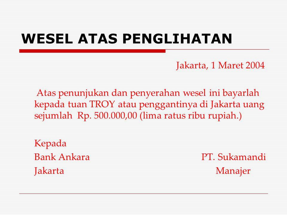 WESEL SESUDAH PENANGGALAN Jakarta, 1 Maret 1978 Tiga bulan sesudah tanggal wesel ini bayarlah kepada tuan Garfield atau penggantinya di Jakarta uang s