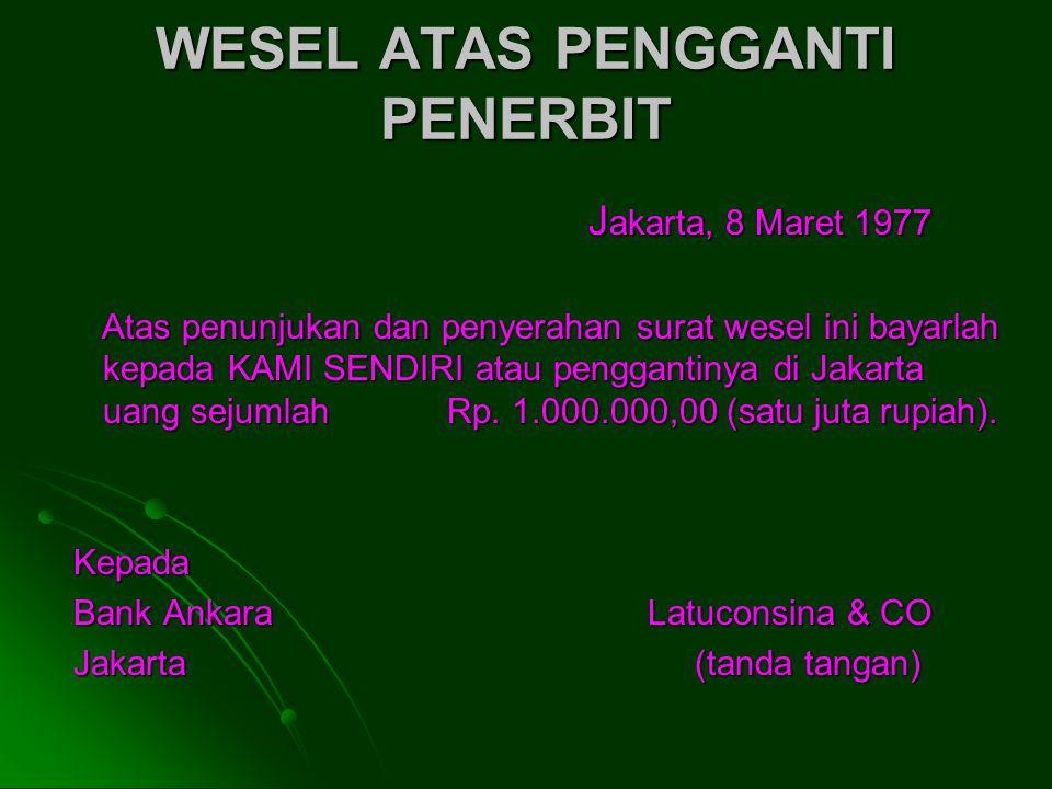 Bentuk Khusus Surat Wesel Wesel Atas Pengganti Penerbit Wesel Atas Pengganti Penerbit (Penerbit = Pemegang I) Wesel Atas penerbit SendiriWesel Atas pe