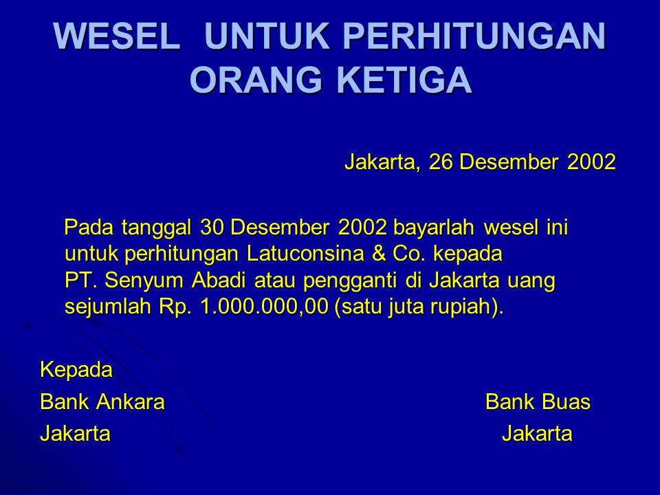 WESEL ATAS PENERBIT SENDIRI Jakarta, 13 April 1973 Jakarta, 13 April 1973 Atas penunjukan dan penyerahan wesel ini bayarlah kepada Latuconsina & Co. a