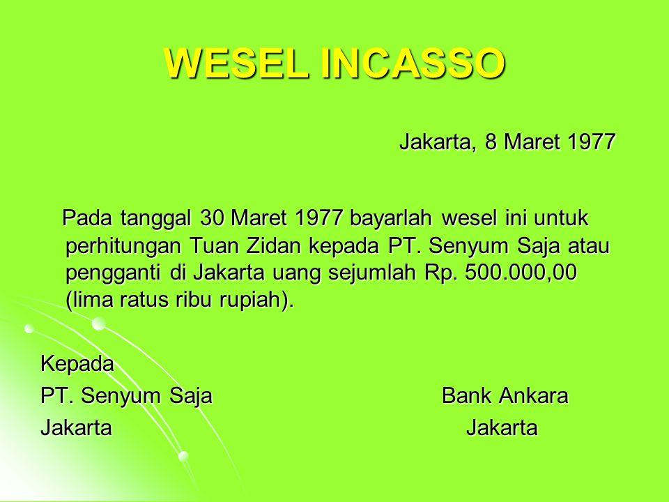 WESEL UNTUK PERHITUNGAN ORANG KETIGA Jakarta, 26 Desember 2002 Jakarta, 26 Desember 2002 Pada tanggal 30 Desember 2002 bayarlah wesel ini untuk perhit
