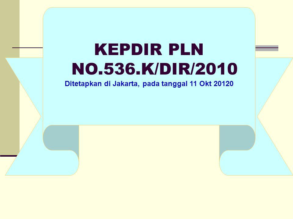 KEPDIR PLN NO.536.K/DIR/2010 Ditetapkan di Jakarta, pada tanggal 11 Okt 20120