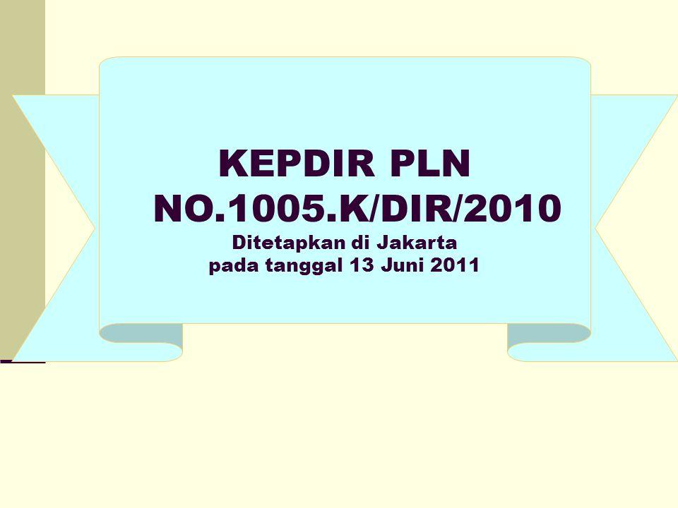 KEPDIR PLN NO.1005.K/DIR/2010 Ditetapkan di Jakarta pada tanggal 13 Juni 2011