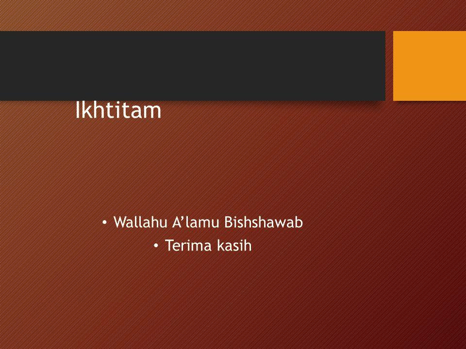Ikhtitam Wallahu A'lamu Bishshawab Terima kasih