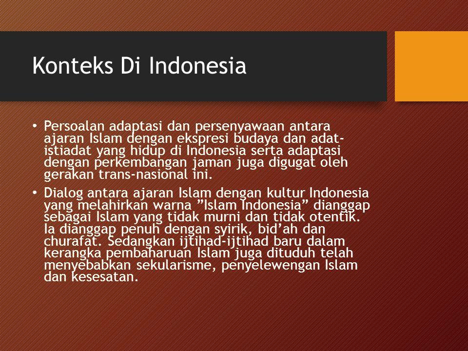 Konteks Di Indonesia Persoalan adaptasi dan persenyawaan antara ajaran Islam dengan ekspresi budaya dan adat- istiadat yang hidup di Indonesia serta a