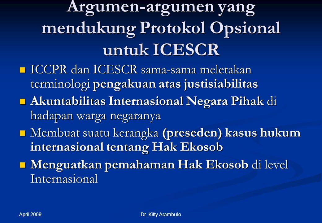 April 2009 Dr. Kitty Arambulo Memperkuat Supervisi: Protokol Opsional untuk ICESCR Suatu prosedur komunikasi untuk individual dan kelompok yang telang